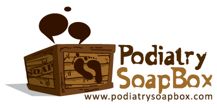Podiatry Soap Box - Podiatry Opinion, Views, Theory and Science